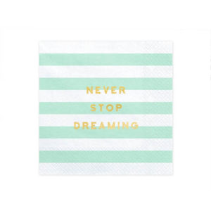 Never Stop Dreaming Servietter